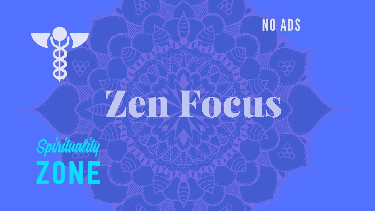 Zen Focus