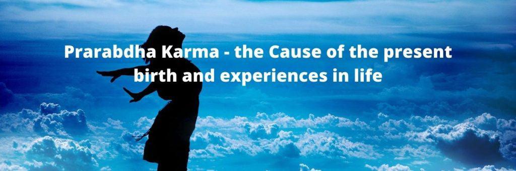 The four types of karma - Prarabdha Karma.